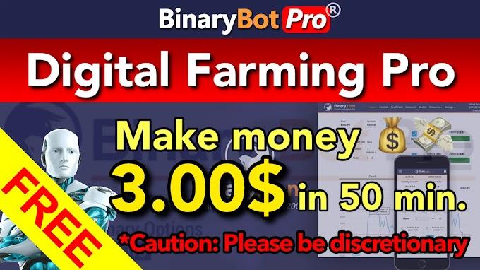 Digital Farming Pro | Binary Bot Pro