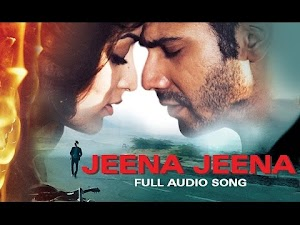 जीना जीना (Jeena Jeena) Badlapur - 2015 Song Lyrics