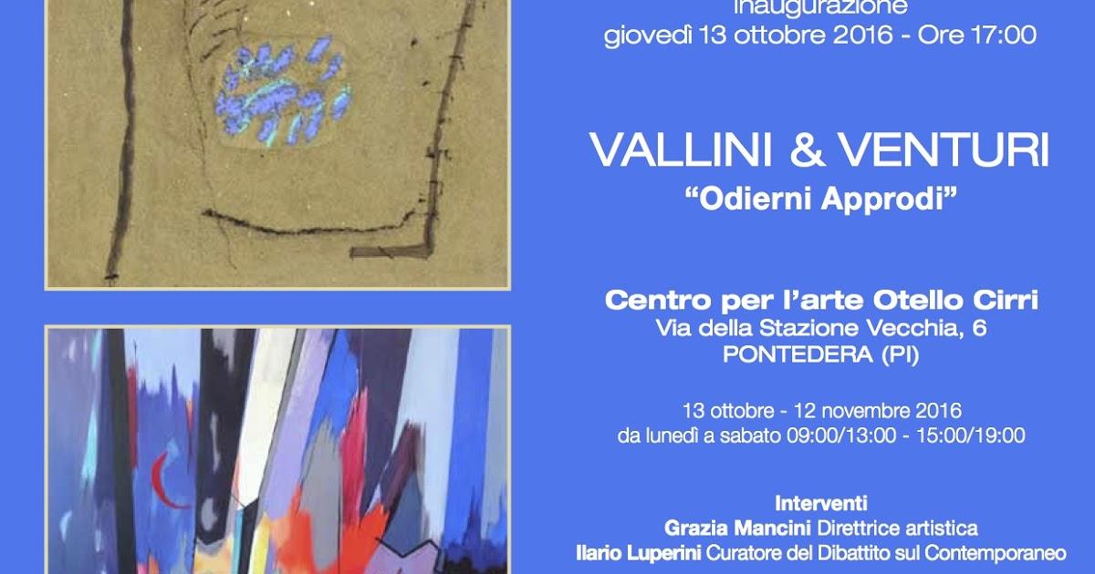 """Vallini & Venturi """"ODIERNI APPRODI"""" a cura di Ilario Luperini"""
