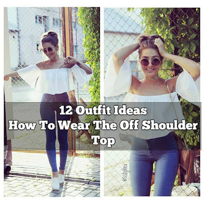 12 Outfit Ideas: How To Wear The Off Shoulder Top