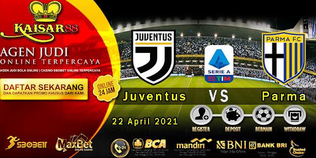 Prediksi Bola Terpercaya Liga Italia Juventus vs Parma 22 April 2021