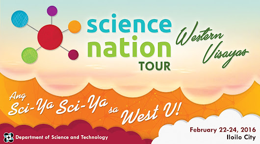 Science Nation Tour Western Visayas: Making Science felt by Ilonggos!