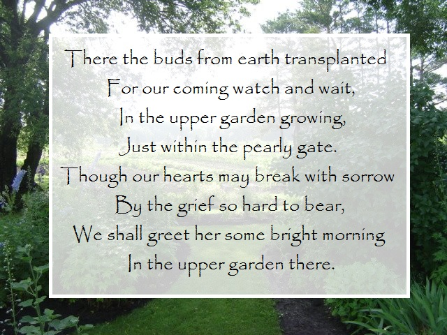 We shall greet her some glad morning in the upper garden there.