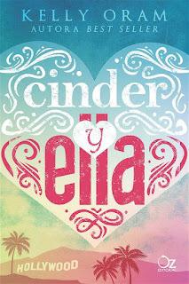 Cinder y Ella   Cinder y Ella #1   Kelly Oram