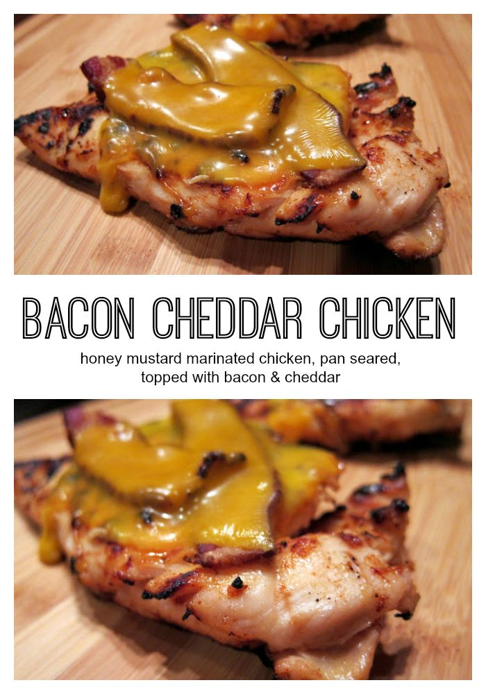 Bacon Cheddar Chicken - chicken marinated in homemade honey mustard, pan seared and topped with bacon and cheddar. I could eat this every week! Can also grill chicken if desired.