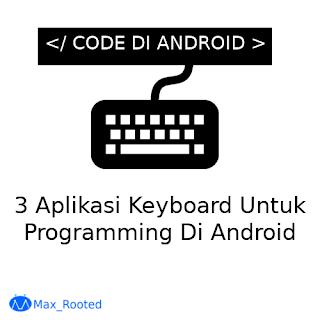 3 Aplikasi Keyboard Untuk Programming di Android