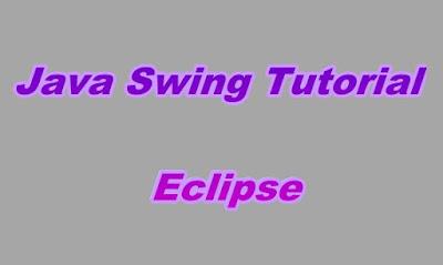 Java Swing Tutorial Eclipse