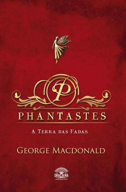 Phantastes - A Terra das Fadas George Macdonald