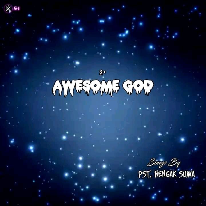 [Music] Pastor Nengak Suwa - Awesome #Arewapublisize