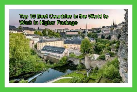 Let See,How to Build Good Carrier For Best Opportunities Job With Higher Package In Top 10 Countries In World