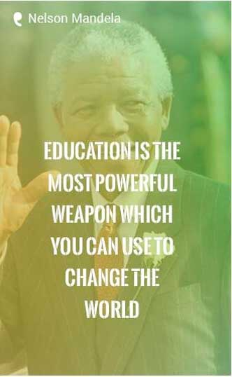 """Education is the most powerful weapon which you can use to change the world."" —Nelson Mandela Quote"