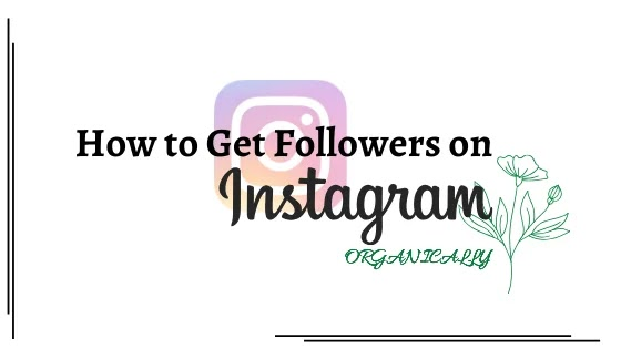 How to Get Followers on Instagram | ORGANICALLY QUICK!!