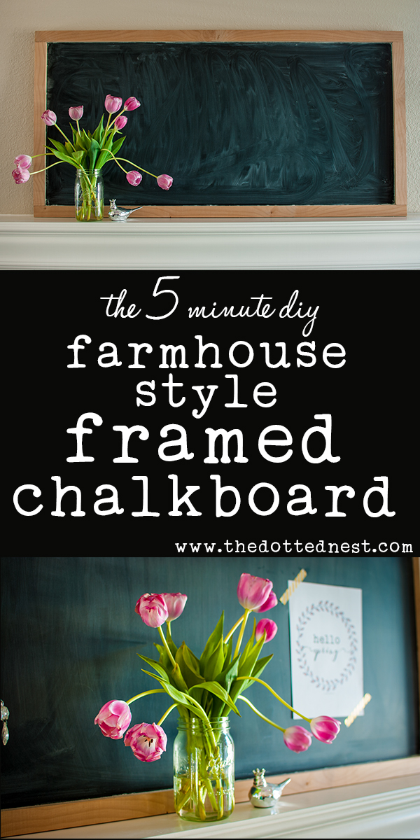 Easy 5 Minute Farmhouse Style Framed Chalkboard - The Dotted Nest