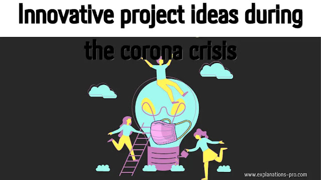 Innovative project ideas during the corona crisis