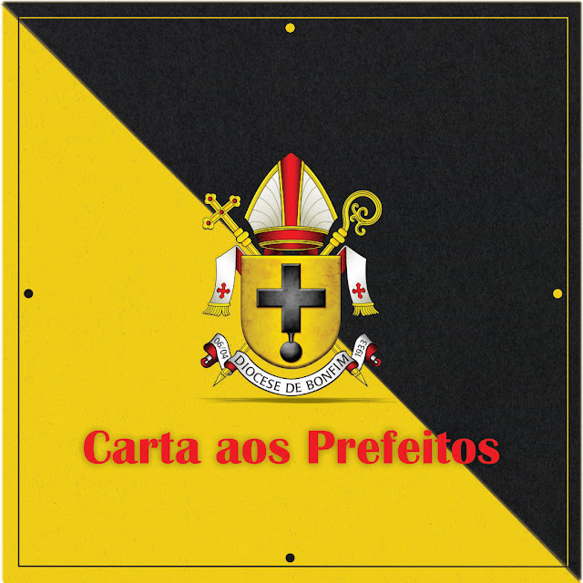 CARTA DO BISPO DE BONFIM PARA OS PREFEITOS DOS MUNICÍPIOS DA DIOCESE