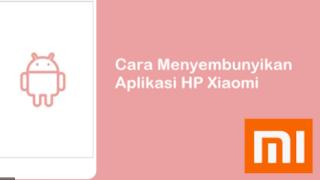 Cara Menyembunyikan Aplikasi di HP Xiomi