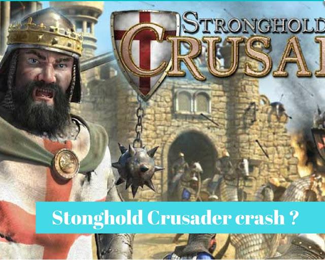 Cara mengatasi Game Stronghold Crusader Yang Crash Atau Close The Program