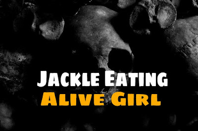 Jackle Eating Alive Girl ( Scary Stories )