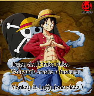 Monkey D. Luffy (one piece ) anime quotes