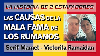 Las causas de la mala fama de los rumanos - Se busca por estafa a Serif Mamet y Victorita Loventa Florentina Ramaidan #Katecon2006
