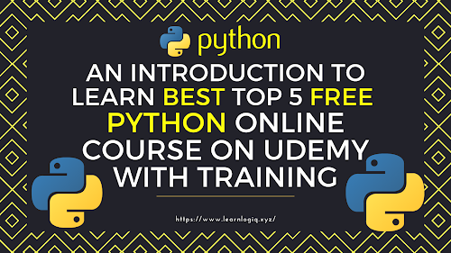 An Introduction to Learn Best Top 5 Free Python Online Course on Udemy With Training