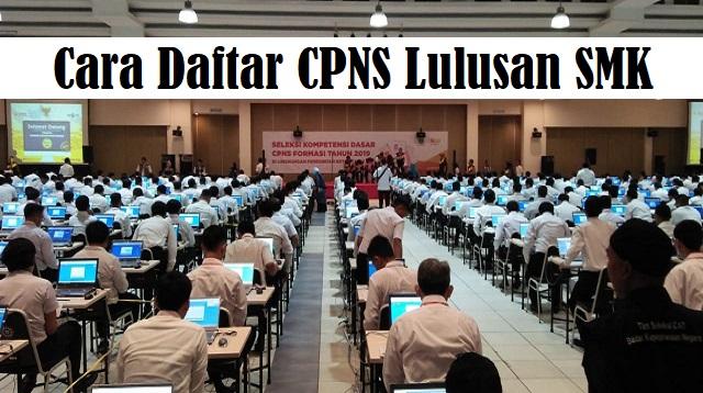 Cara Daftar CPNS Lulusan SMK 2021