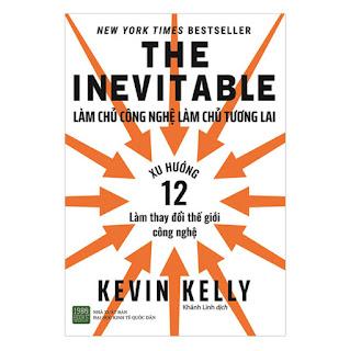 The Inevitable: Làm Chủ Công Nghệ Làm Chủ Tương Lai ebook PDF-EPUB-AWZ3-PRC-MOBI