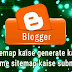 Blogger sitemap kaise banaye or google search console me submit kare.