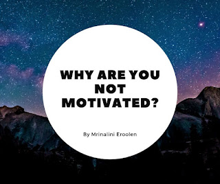 Why Are You Not Motivated?