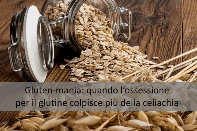 Gluten-mania: quando l'ossessione per il glutine colpisce più della celiachia