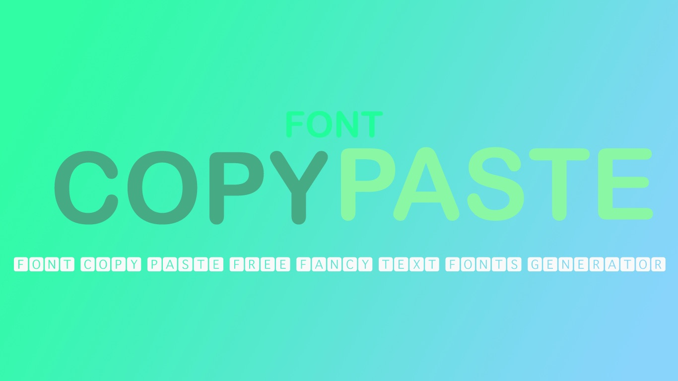 Font Copy Paste - Cool Free Fancy Text Generator