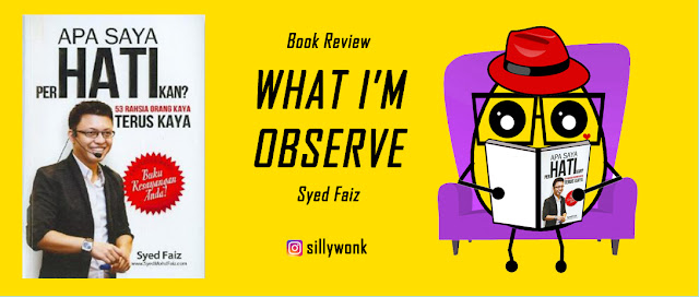 What I'm Observe?(Apa Yang Saya Perhatikan?) - Syed Faiz | After I read this book, I wonder If I observe people and situations by heart | Book Review | Malaysian Book Blog | Malaysian Bookish | Malaysian Book Reviewer