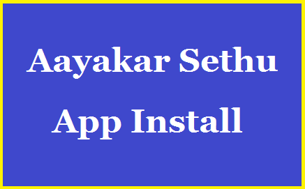 Aayakar Setu App From IT Dept of India for Income Tax Returns Solutions