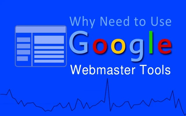 Google Webmaster Tools - Why Need to Use