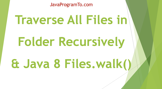 Traverse All Files in Folder Recursively