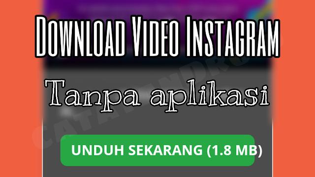 Cara Download Video Instagram Tanpa Aplikasi Mudah Banget!