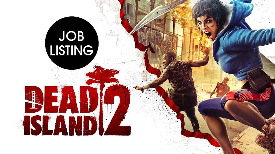 dead island 2 job listing dambuster studios next-gen release ps5 xsx thq nordic development update 2020