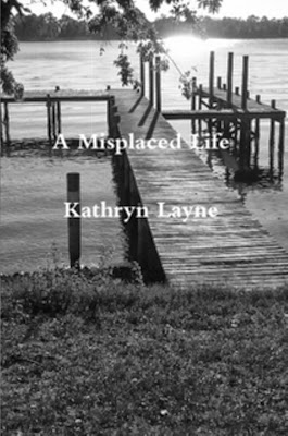 http://www.amazon.com/Misplaced-Life-Kathryn-Layne-ebook/dp/B009BBYY1U/ref=sr_1_1?ie=UTF8&qid=1384390179&sr=8-1&keywords=Kathryn+Layne