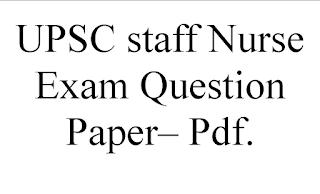 UPSC staff Nurse Exam Question Paper