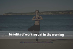 The Benefits of Working out in The Morning