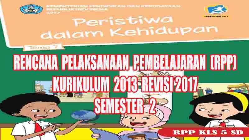 Rpp Tematik Kelas 5 Sd Tema 7 Semester 2 Kurikulum 2013 Revisi 2017 Gurusd Id