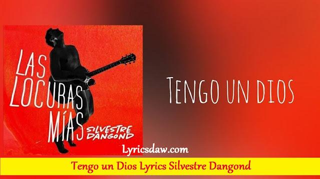 Silvestre Dangond Tengo un Dios Lyrics