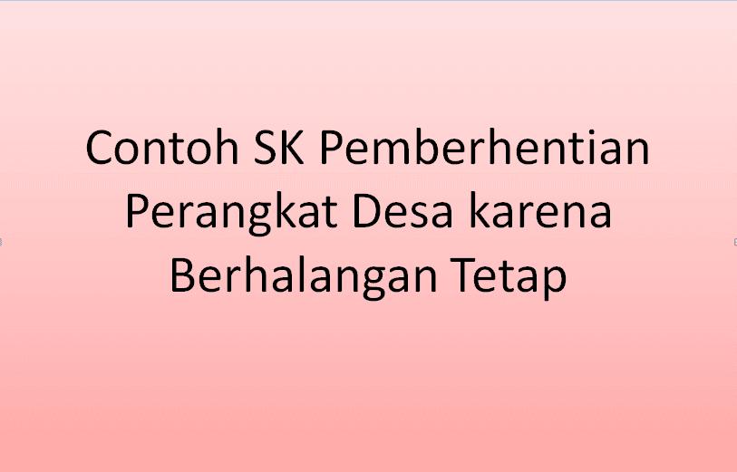Contoh SK Pemberhentian Perangkat Desa karena Berhalangan Tetap Contoh SK Pemberhentian Perangkat Desa karena Berhalangan Tetap