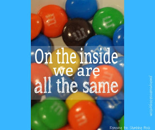 On the inside we are all the same; Removing the Stumbling Block