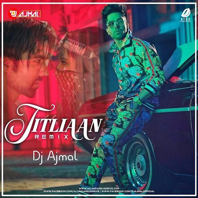 Titliyaan (Remix) - DJ Ajmal