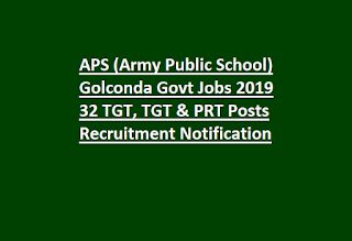 APS (Army Public School) Golconda Govt Jobs 2019 32 TGT, TGT & PRT Posts Recruitment Notification