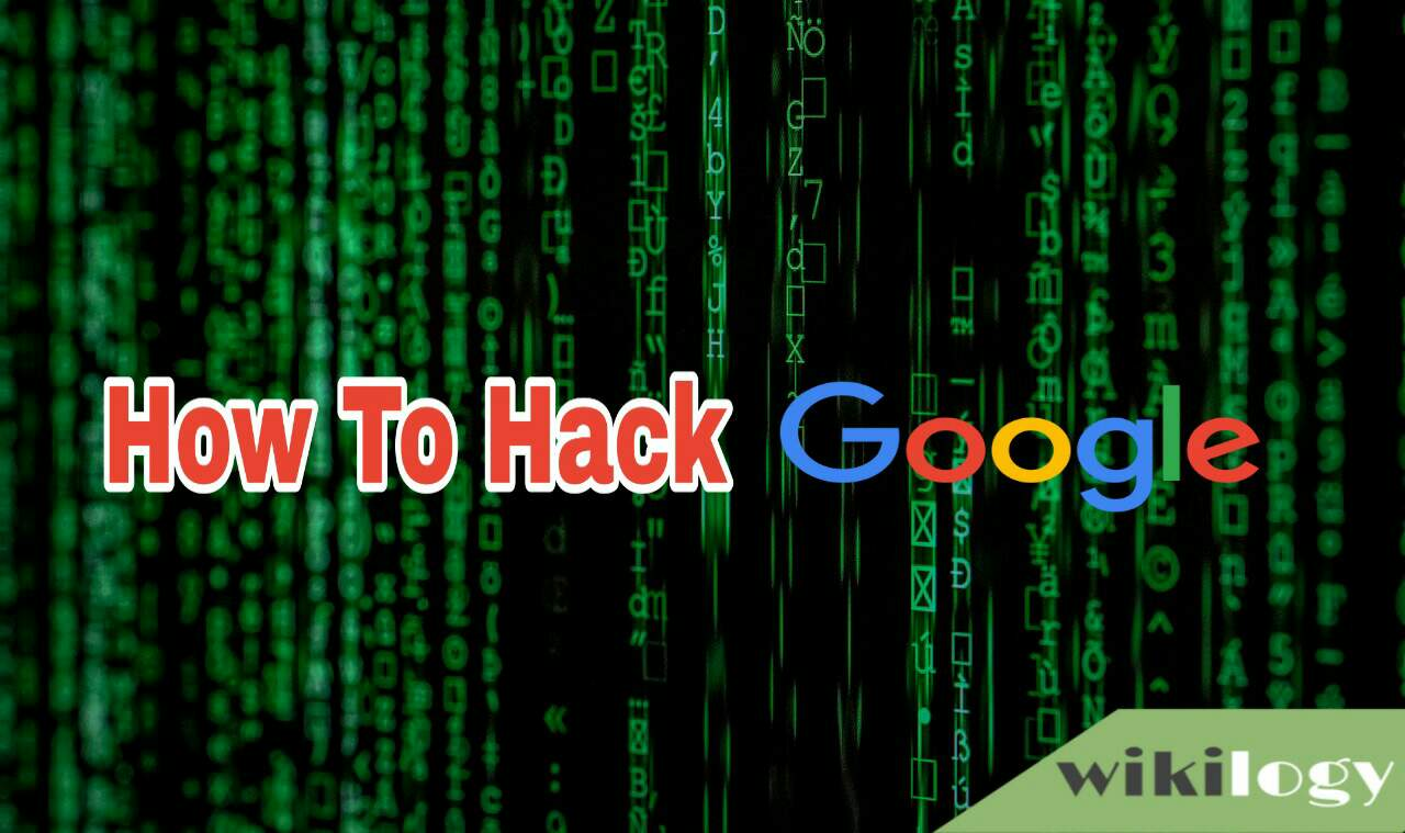 How to hack Google