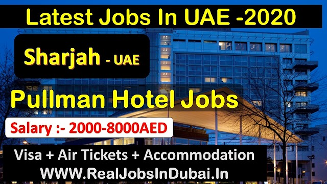 Pullman Hotel Jobs In Sharjah - UAE 2020