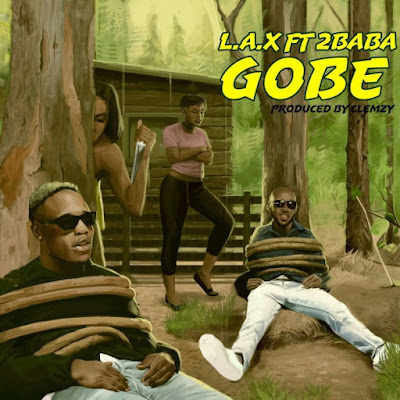 "Rasaki Records head honcho L.A.X comes through with his first single for the year 2020 dubbed ""Gobe"" featuring legendary singer 2Baba produced by Clemzy."