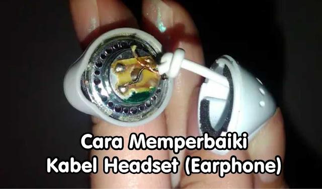 Cara Memperbaiki Kabel Headset (Earphone) - Headset tau earphone yang rusak pasti bisa diperbaiki. Masalah headset rusak ini biasanya ada 2 kondisi, yaitu:    1. Kabelnya yang putus, atau  2. Sambungan kabel ke konektornya yang putus.